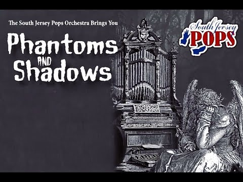 South Jersey Pops Phantoms and Shadows Show