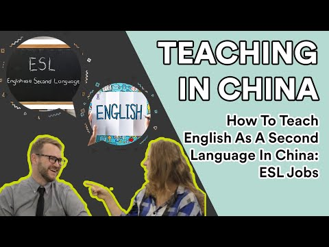 How To Teach English As A Second Language In China: ESL Jobs