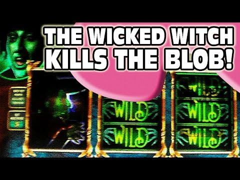 THE WICKED WITCH HELPS ME KILL THE BLOB - Casino Slot Machine Bonus Wins