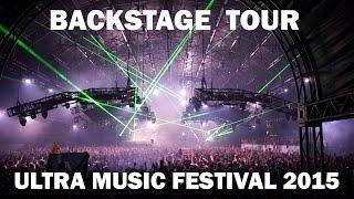 Backstage Tour @ Ultra Music Festival 2015 in Miami