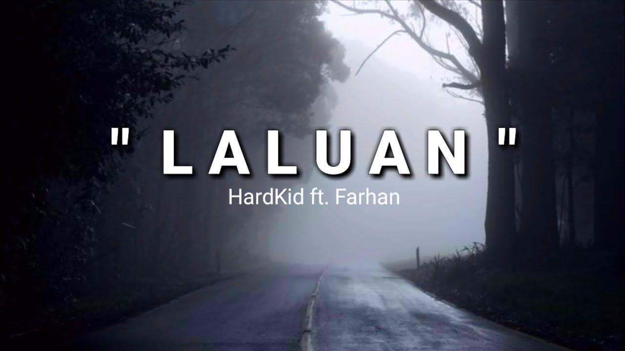 LALUAN - HardKid ft. Farhan (Lirik) 😔