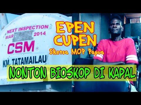 EPEN CUPEN 8 Mop Papua : NONTON BIOSKOP DI KAPAL