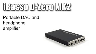 ibasso d zero mk2 dac and amplifier