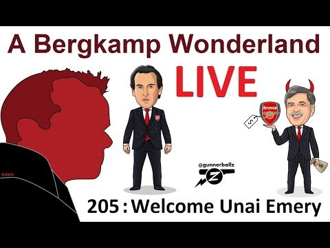 #ABWLive : 205 - Welcome Unai Emery