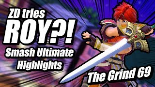 ZD's Roy is NICE!! Smash Bros Ultimate | The Grind 69 Highlights