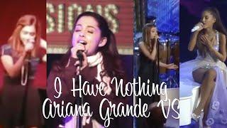Ariana Grande - I Have Nothing VS