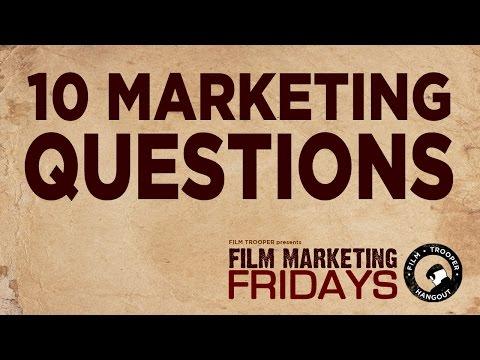 Film Marketing Fridays - 10 Marketing Questions