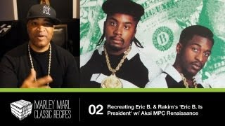 Marley Marl 'Classic Recipes' - Recreating Eric B. & Rakim 'Eric B. Is President' w/ Akai MPC