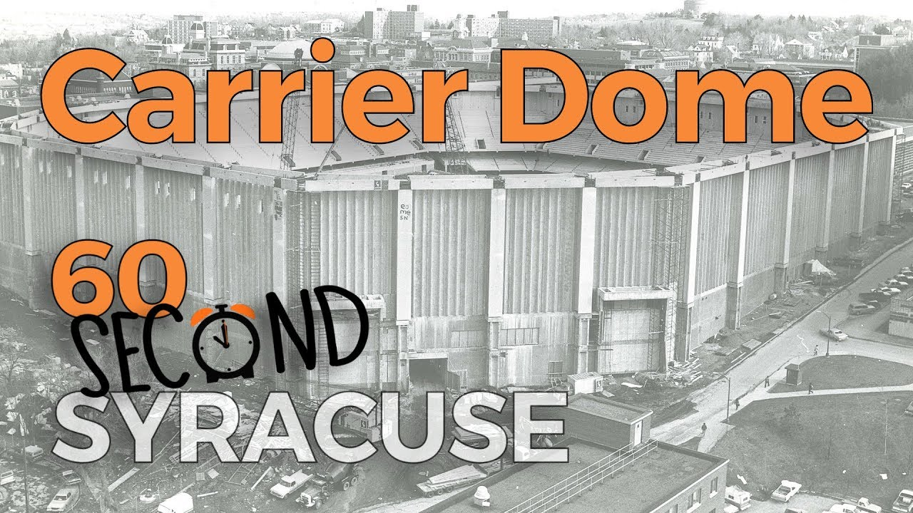 60 Second Syracuse The Construction Of The Carrier Dome
