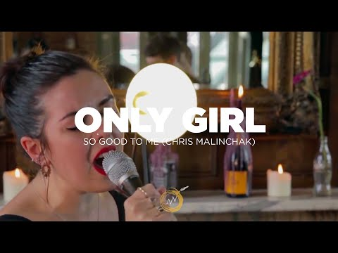 Only Girl: So Good To Me - (Chris Malinchak Cover) - Naked Noise Session