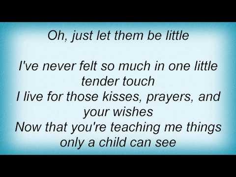 Lonestar - Let Them Be Little Lyrics
