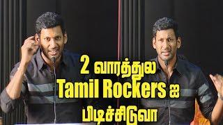 'நீ யாருனு எனக்கு தெரியும்'   Vishal Says He Found Out Tamil Rockers   Vishal Speech   New