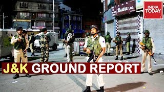 Jammu & Kashmir Remains On The Edge | India Today Ground Report