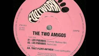 The Two Amigos - That Piano Anthem (old skool)