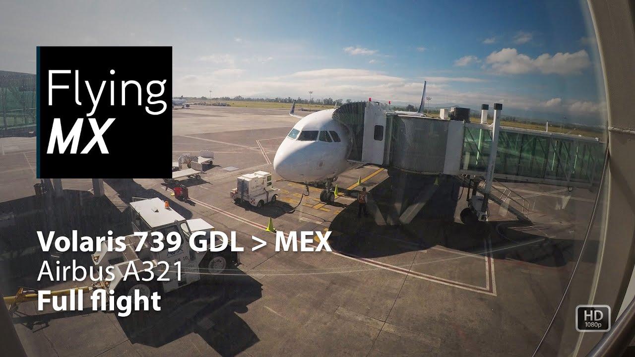 Download Volaris 739   Guadalajara-Mexico city   Airbus A321   Vuelo completo full flight pax view