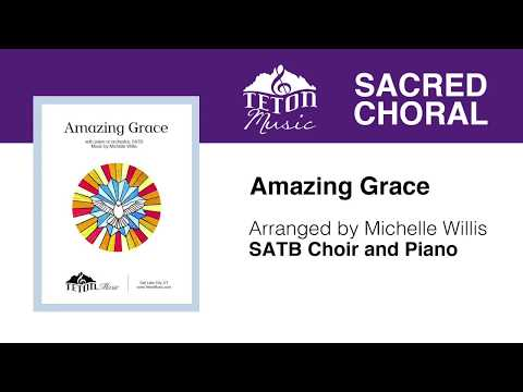 Amazing Grace How Sweet The Sound Music (SATB) Michelle Willis