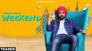 #Weekend (Teaser) Ranjit Bawa | Rav Hanjra | Snappy | Rel On 19th September | White Hill Music