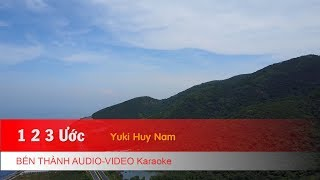 KARAOKE NHẠC TRẺ 2018   1 2 3 Ước - Yuki Huy Nam   Beat Chuẩn