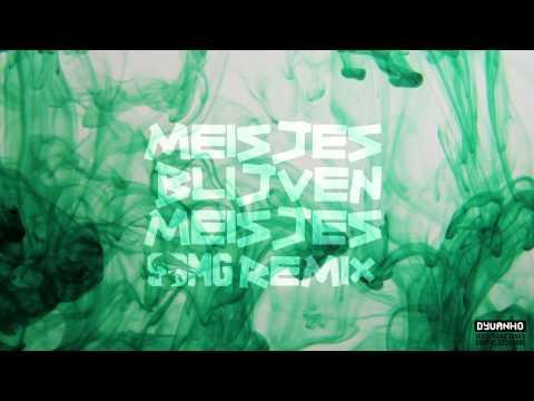 SBMG - Meisjes Blijven Meisjes (Remix)