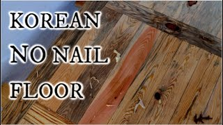 Traditional Korean floor 대청마루 ( daecheongmaru) PART II a wooden floor without nails, screws or glue