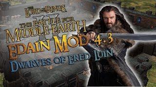 ⚔️ Battle for Middle-Earth 2 ⚔️ - Edain Mod 4.3 - Dwarves of Ered Luin - Baruk Khazâd!