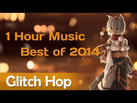 [ 1 hour ] Glitch Hop Music - Best of 2014 mix