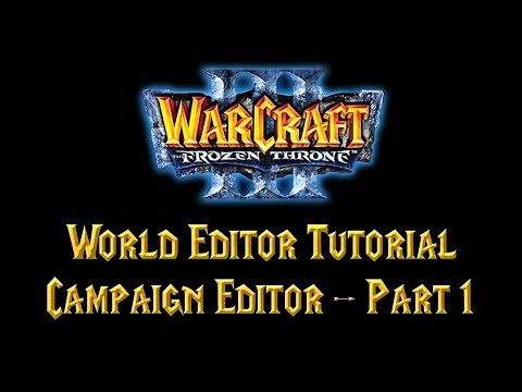 Warcraft 3 World Editor Tutorial: Campaign Editor Part 1
