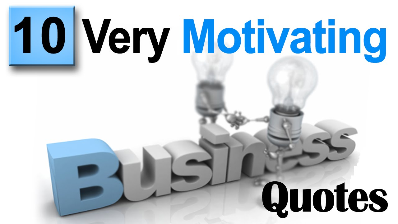 Motivational Business Quotes Top 10 Motivational Quotes On Business Success  Youtube