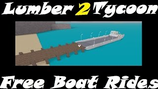 HOW TO RIDE THE BOAT FREE!! : Lumber Tycoon 2 | RoBlox