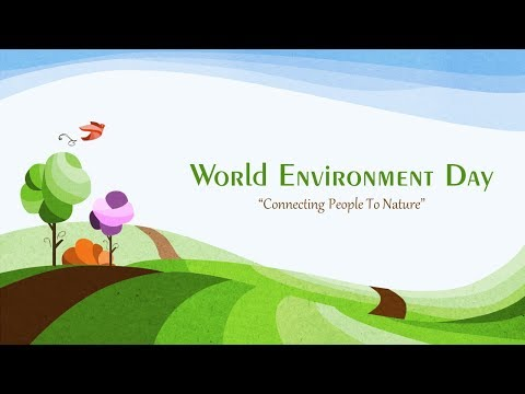 World Environment Day 2017 [Connecting People To Nature] [PPT]