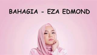 Download Lagu Eza Edmond - Bahagia (Lyrics) mp3