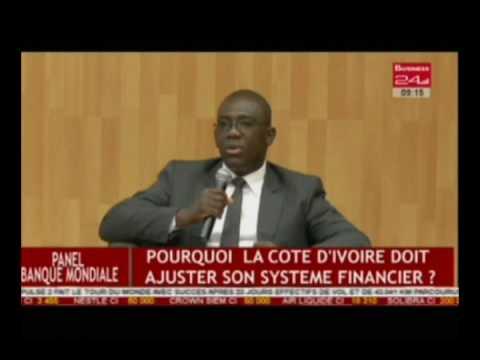 Planel Banque Mondiale / Pourquoi la Cote d'Ivoire doit ajuster son système financier
