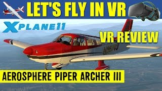 Aerosphere Piper Archer III PA28 181 X Plane 11 Virtual Reality Review ✈️