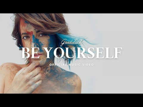 GoodLuck & Boris Smith - Be Yourself  (Official Music Video)