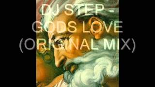 DJ Step - Gods Love (Original Mix) MAKINA