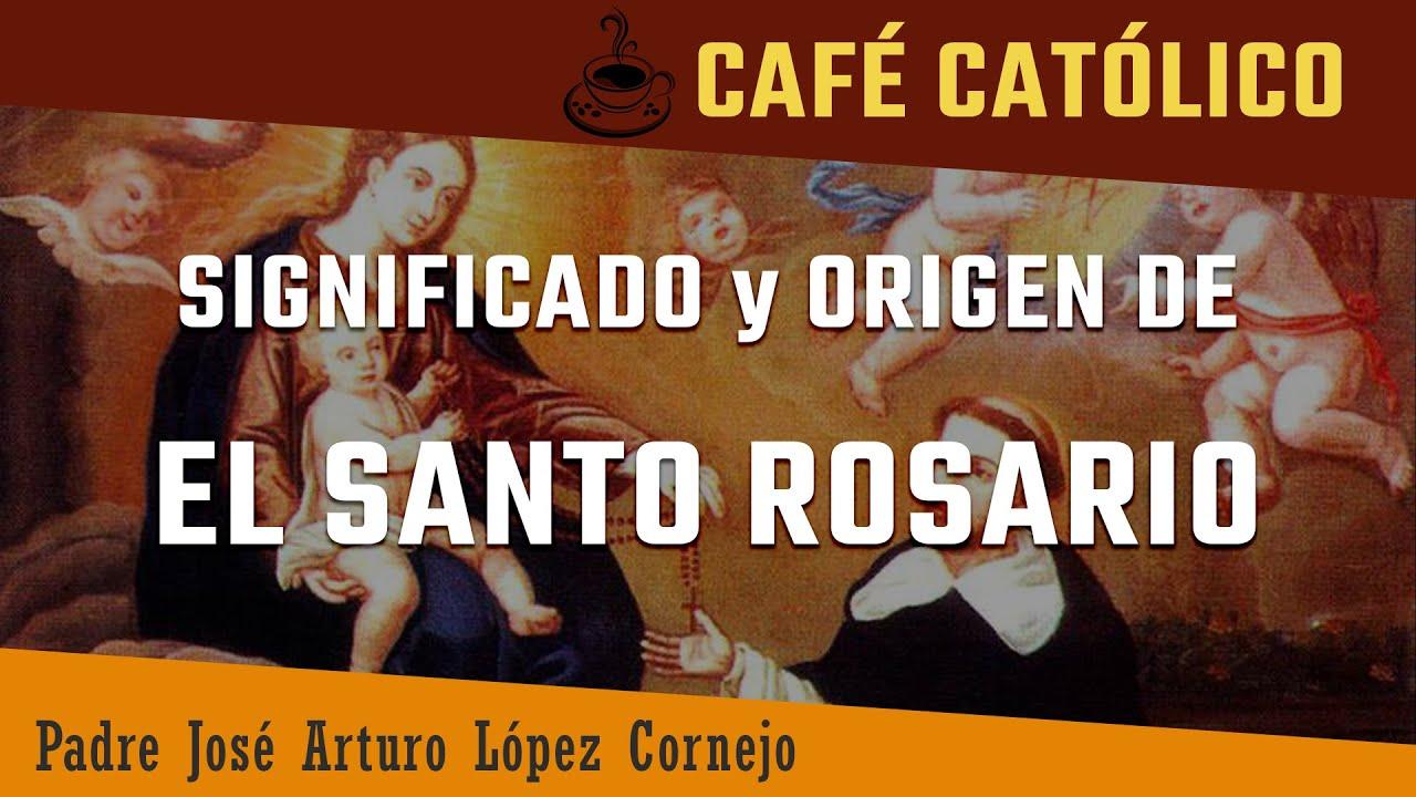 Download Significado y origen de EL SANTO ROSARIO  - ☕ Café Católico - Padre Arturo Cornejo ✔️