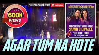 Agar Tum Na Hote | Samir & Dipalee | Live in Johannesburg South Africa