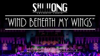 Wind Beneath My Wings (Live) - Shillong Chamber Choir ft.Vienna Chamber Orchestra