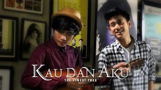 Kau Dan Aku - The Finest Tree | VL