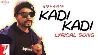 Lyrical: Kadi Kadi Song with Lyrics | BOHEMIA | New Punjabi Song 2019