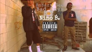 Robert Gee - Bad Days Ft. Nino B.