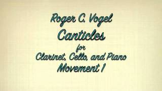 Roger C. Vogel: Canticles for Clarinet, Cello, and Piano, Movement 1