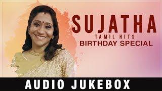 Sujatha Tamil Hit Songs || Tamil Evergreen Super hits || Birthday special Jukebox