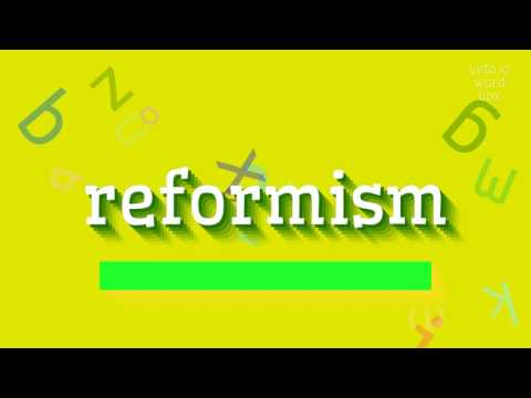 "How to say ""reformism""! (High Quality Voices)"