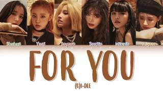 (G)I-DLE - FOR YOU (Color Coded Lyrics Eng/Rom/Kan/日本語字幕/가사)