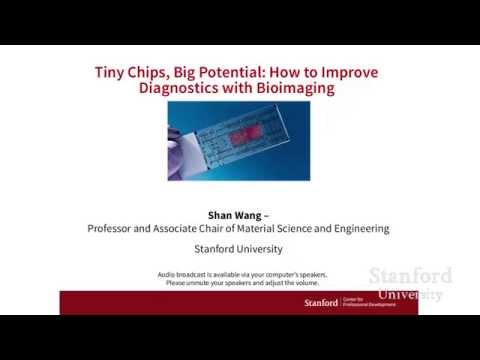 Stanford Webinar-Tiny Chips, Big Potential: How to Improve Diagnostics with Bioimaging Technologies