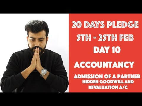 Day- 10 - Admission of a Partner: Hidden Goodwill & Revaluation - Accountancy -#20dayspledge