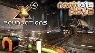 X4 FOUNDATIONS Space Sim - Nooblets Plays