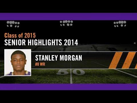 Stanley Morgan (#8 WR) : Senior Highlight 2014