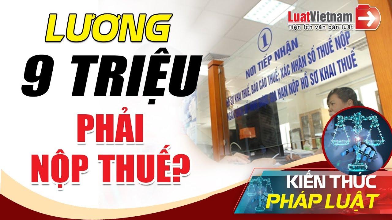 Thu Nhập Bao Nhiêu Phải Nộp Thuế Thu Nhập Cá Nhân? | LuatVietnam